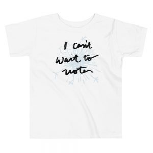 """I Can't Wait To Vote"" Toddler Tee"